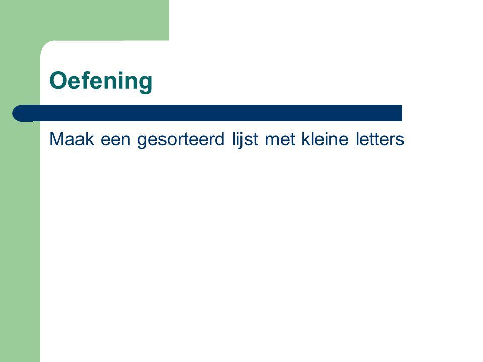 Oefening Maak een gesorteerd lijst met kleine letters