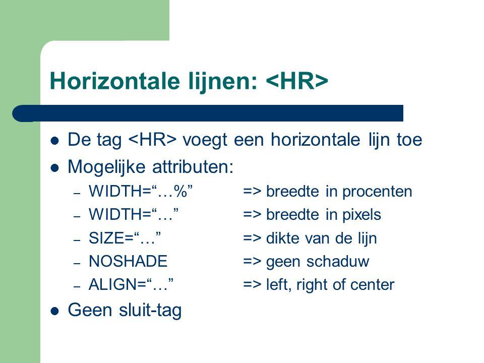 Lettertype Gebruik van de tag … Mogelijke attributen: – SIZE= … => grootte – COLOR= … => kleur – FACE= … => lettertype