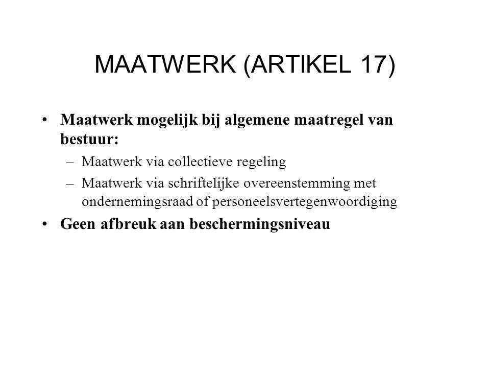 MAATWERK (ARTIKEL 17) Maatwerk mogelijk bij algemene maatregel van bestuur: –Maatwerk via collectieve regeling –Maatwerk via schriftelijke overeenstem