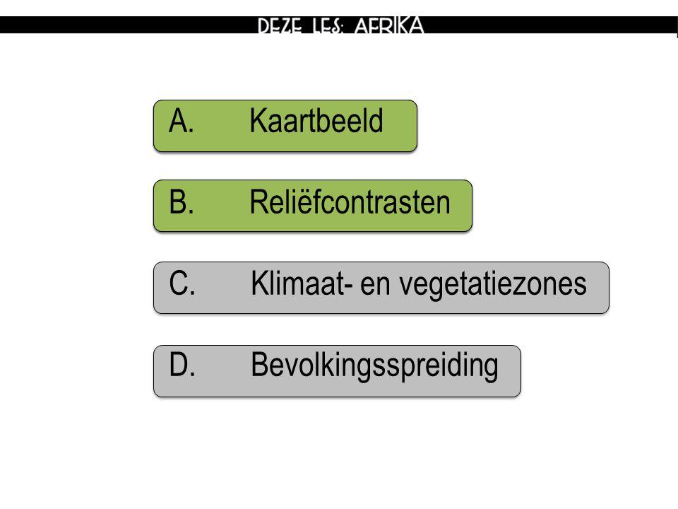 A. Kaartbeeld B. Reliëfcontrasten C. Klimaat- en vegetatiezones D. Bevolkingsspreiding
