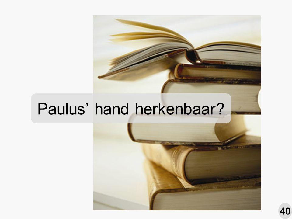 Paulus' hand herkenbaar? 40