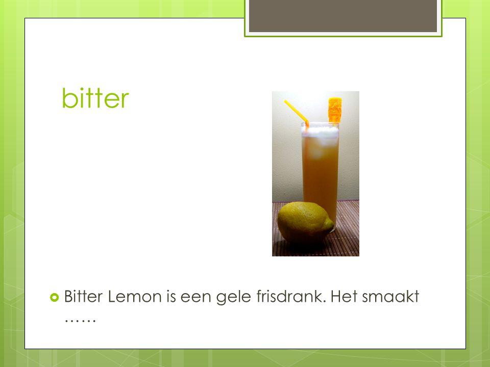 bitter  Bitter Lemon is een gele frisdrank. Het smaakt ……