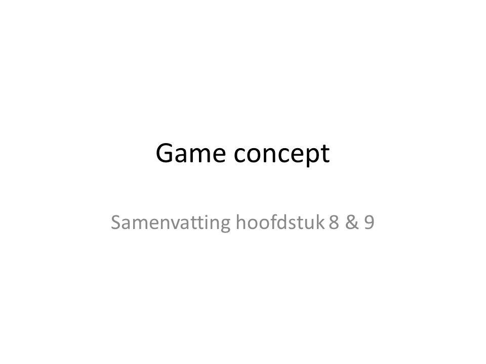 Game concept Samenvatting hoofdstuk 8 & 9