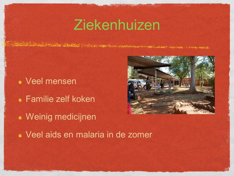 Ziekenhuizen Veel mensen Familie zelf koken Weinig medicijnen Veel aids en malaria in de zomer