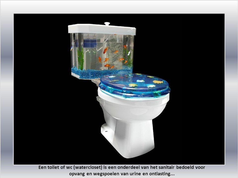 Een toilet of wc (watercloset) is een onderdeel van het sanitair bedoeld voor opvang en wegspoelen van urine en ontlasting...
