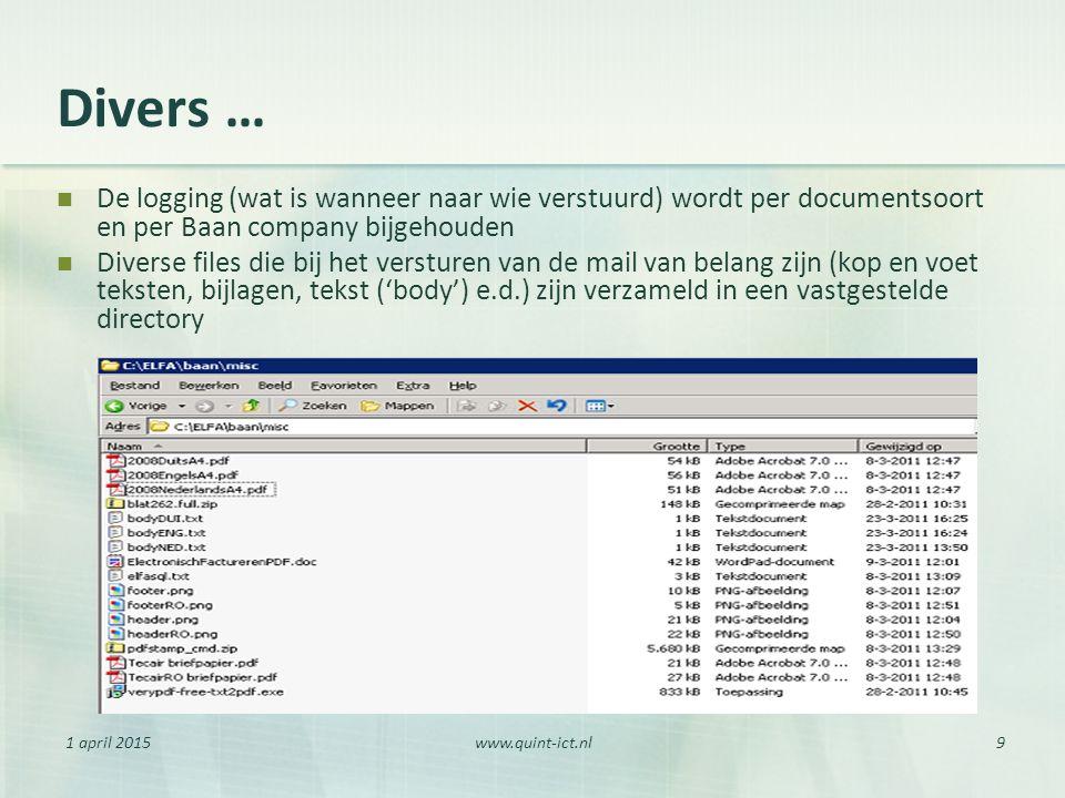 1 april 2015www.quint-ict.nl9 Divers … De logging (wat is wanneer naar wie verstuurd) wordt per documentsoort en per Baan company bijgehouden Diverse