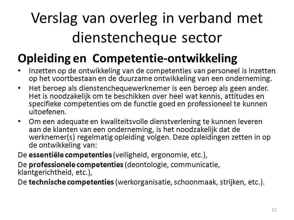 Verslag van overleg in verband met dienstencheque sector Opleiding en Competentie-ontwikkeling Inzetten op de ontwikkeling van de competenties van personeel is inzetten op het voortbestaan en de duurzame ontwikkeling van een onderneming.