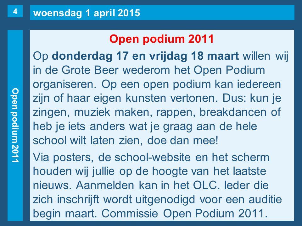 woensdag 1 april 2015 Open podium 2011 Op donderdag 17 en vrijdag 18 maart willen wij in de Grote Beer wederom het Open Podium organiseren. Op een ope