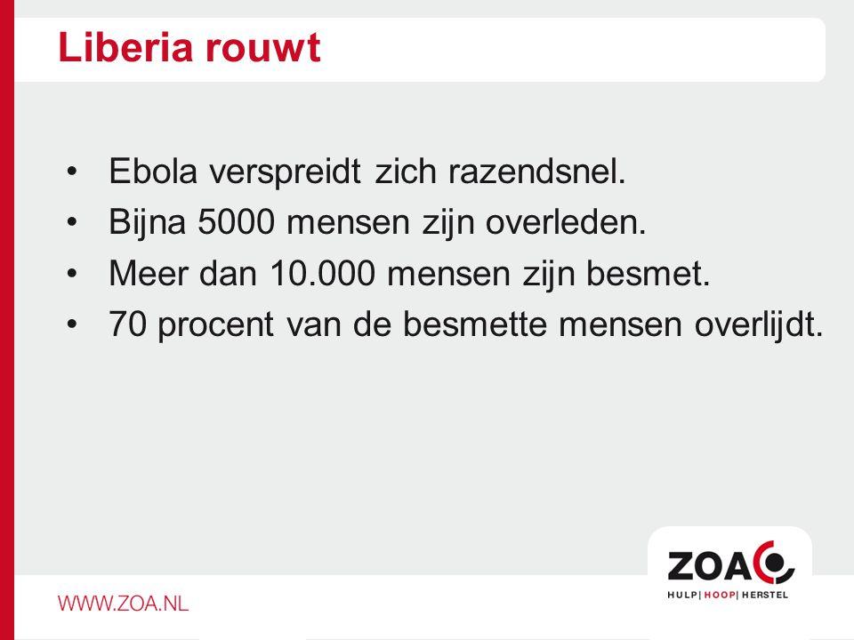 Liberia rouwt Ebola verspreidt zich razendsnel. Bijna 5000 mensen zijn overleden. Meer dan 10.000 mensen zijn besmet. 70 procent van de besmette mense