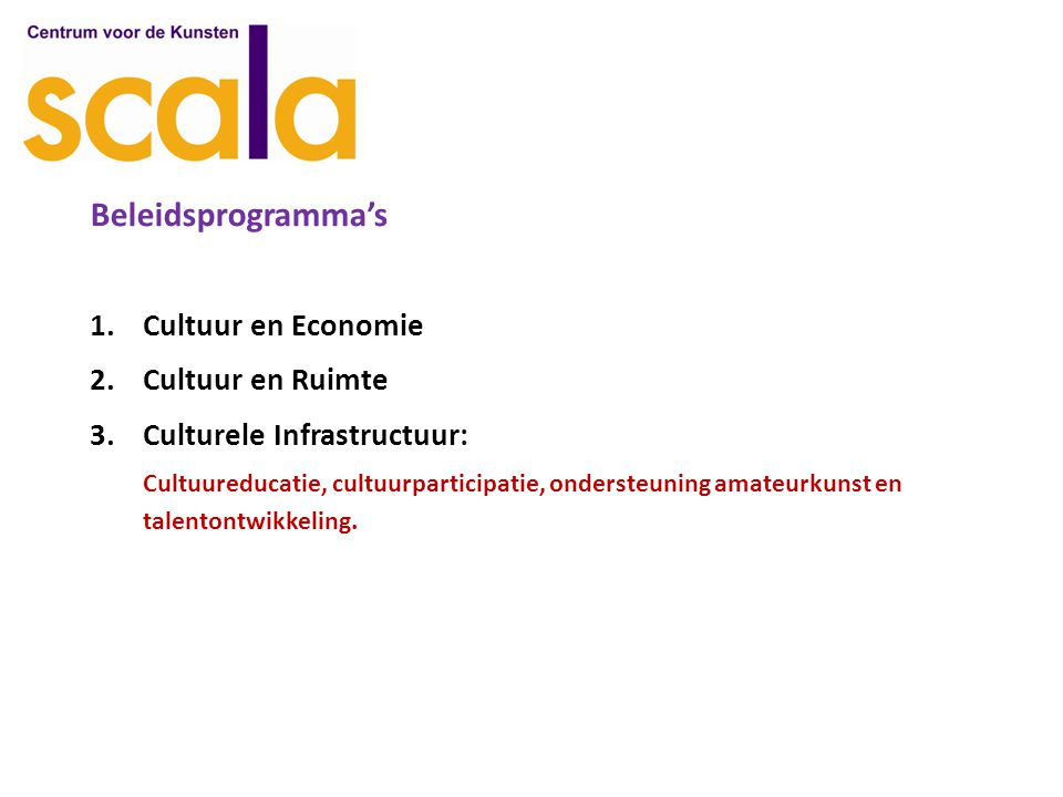 Beleidsprogramma's 1. Cultuur en Economie 2.