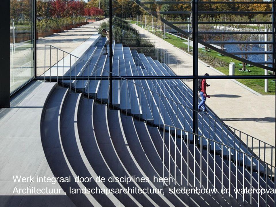 Werk integraal door de disciplines heen Architectuur, landschapsarchitectuur, stedenbouw en wateropvang