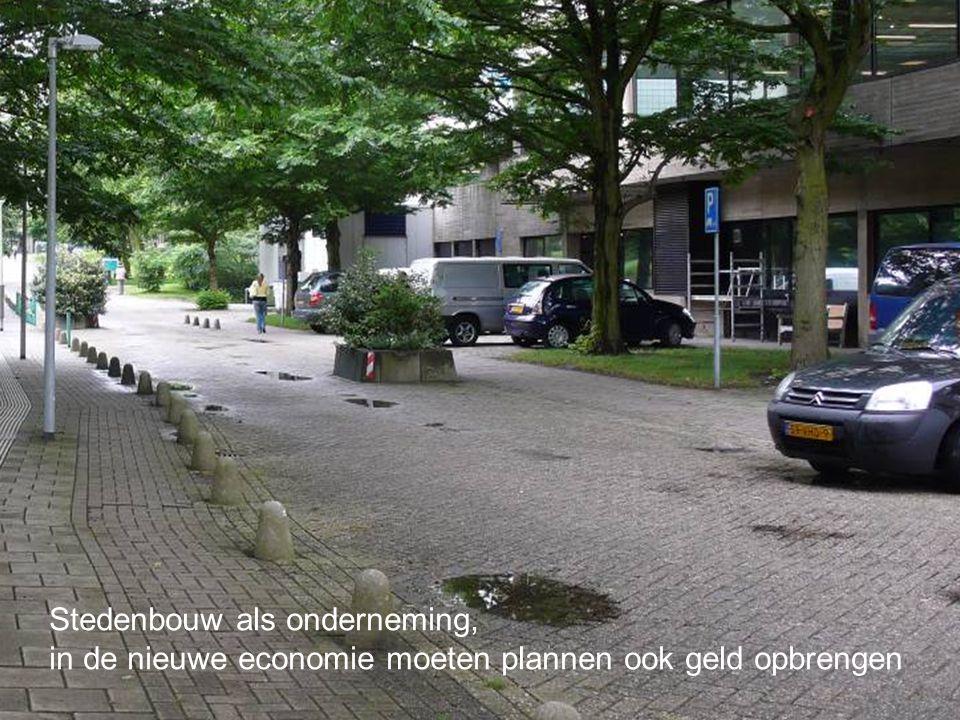 Stedenbouw als onderneming, in de nieuwe economie moeten plannen ook geld opbrengen