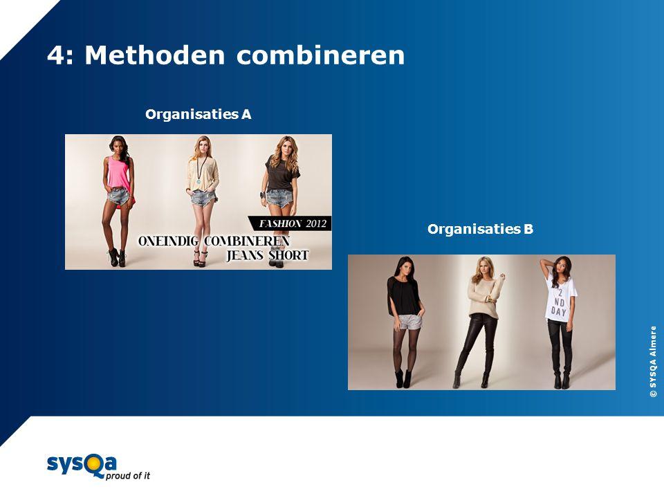 © SYSQA Almere 4: Methoden combineren 11 Organisaties A Organisaties B