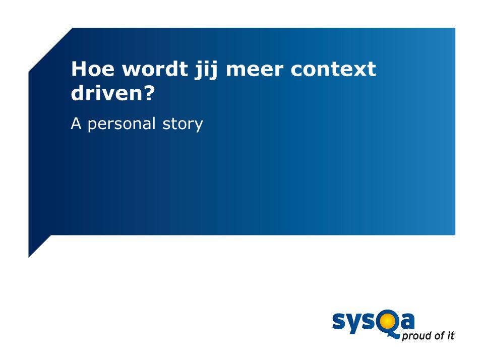 Hoe wordt jij meer context driven? A personal story