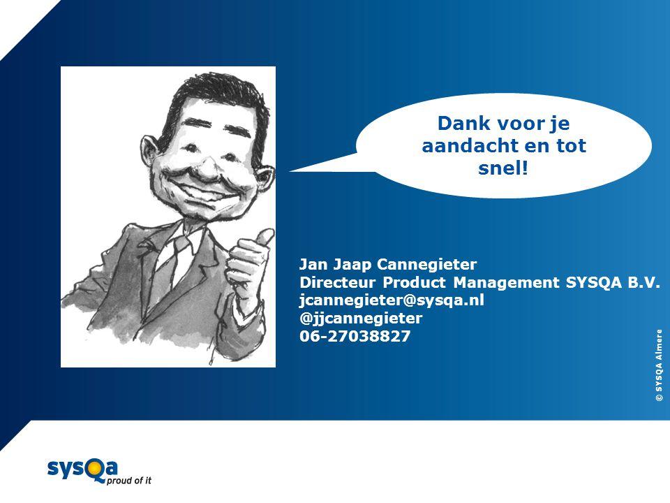 © SYSQA Almere 22 Dank voor je aandacht en tot snel! Jan Jaap Cannegieter Directeur Product Management SYSQA B.V. jcannegieter@sysqa.nl @jjcannegieter