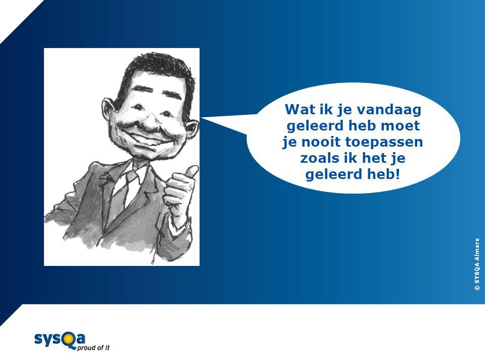 © SYSQA Almere 5 Centrale vragen Welke niveaus van context driven heb je.