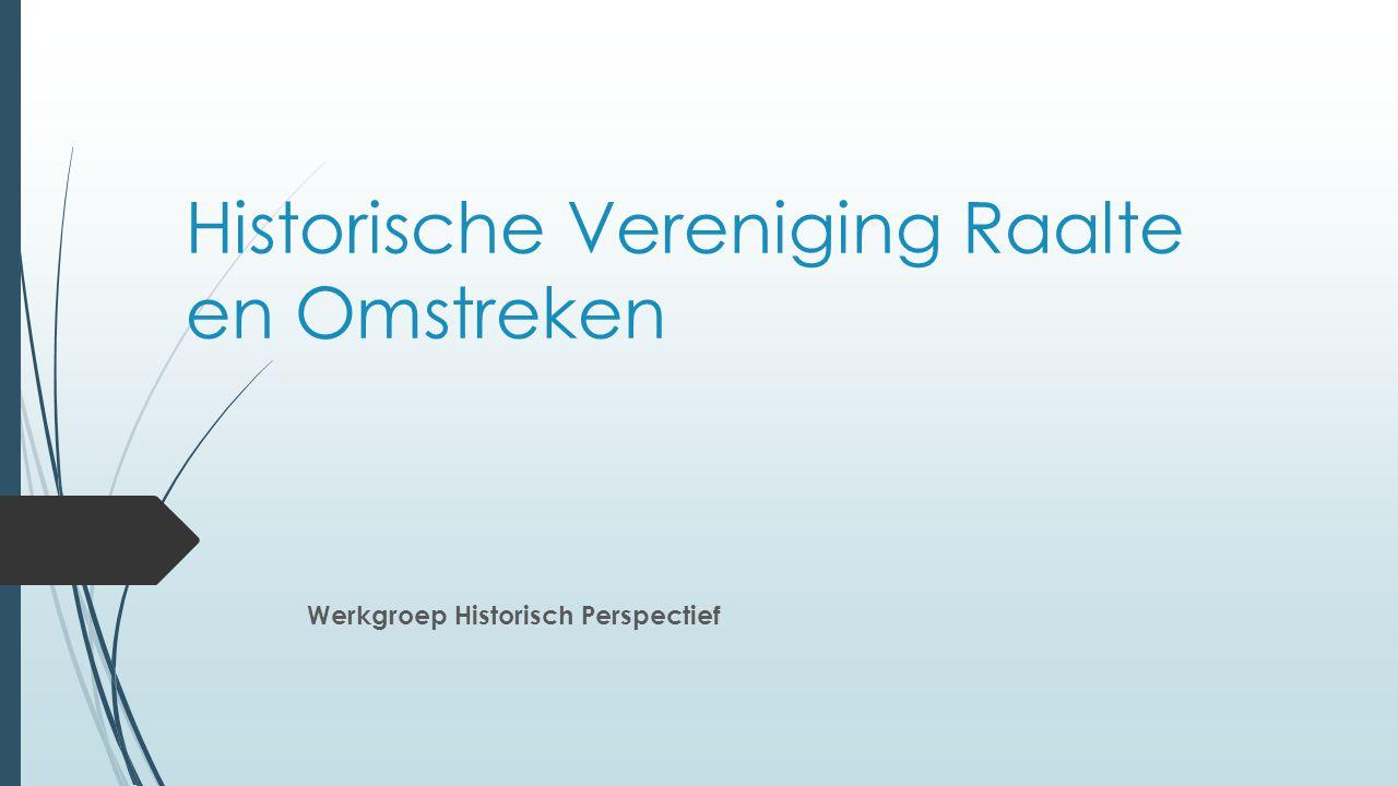 Historische Vereniging Raalte en Omstreken Werkgroep Historisch Perspectief