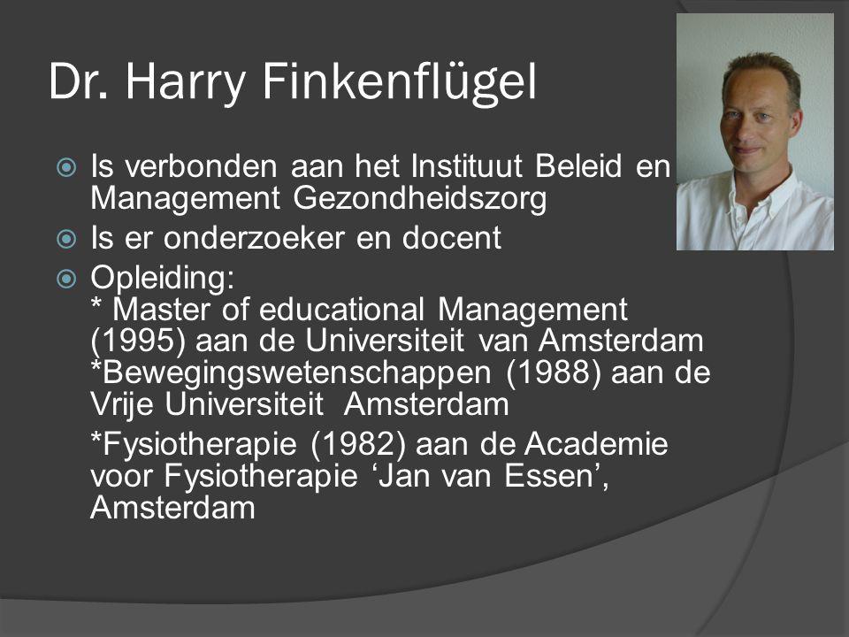 Harry Finkenflügel  Hij onderzoekt binnen de gebieden van Ondersteunende zorg, Innovatieve benaderingen in lange termijn en 'entrepeneurship' in de gezondheidszorg.