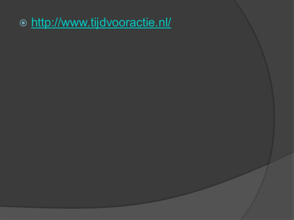  http://www.tijdvooractie.nl/ http://www.tijdvooractie.nl/