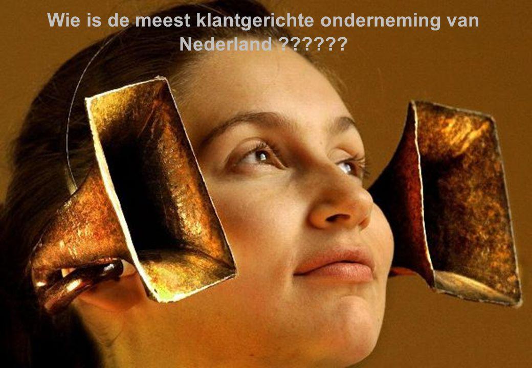21 november 2008 © ZIEL & ZAKELIJKHEID - Klantgericht Ondernemen 9 Wie is de meest klantgerichte onderneming van Nederland ??????