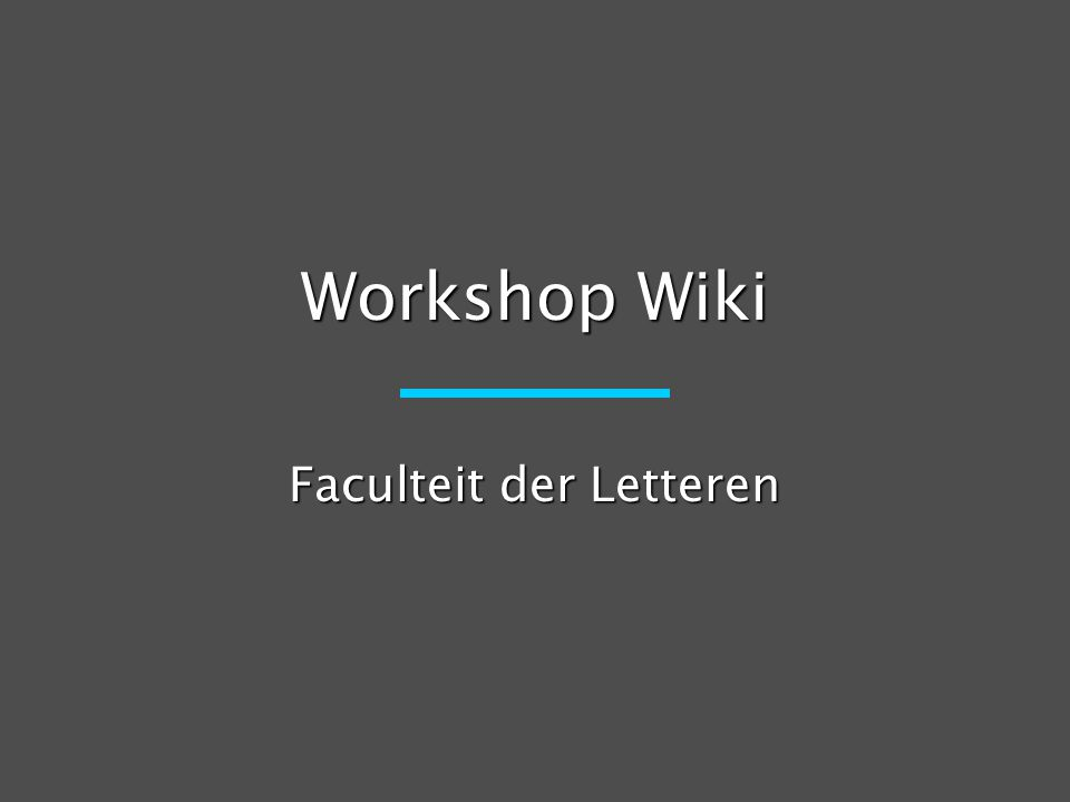 Workshop Wiki Faculteit der Letteren
