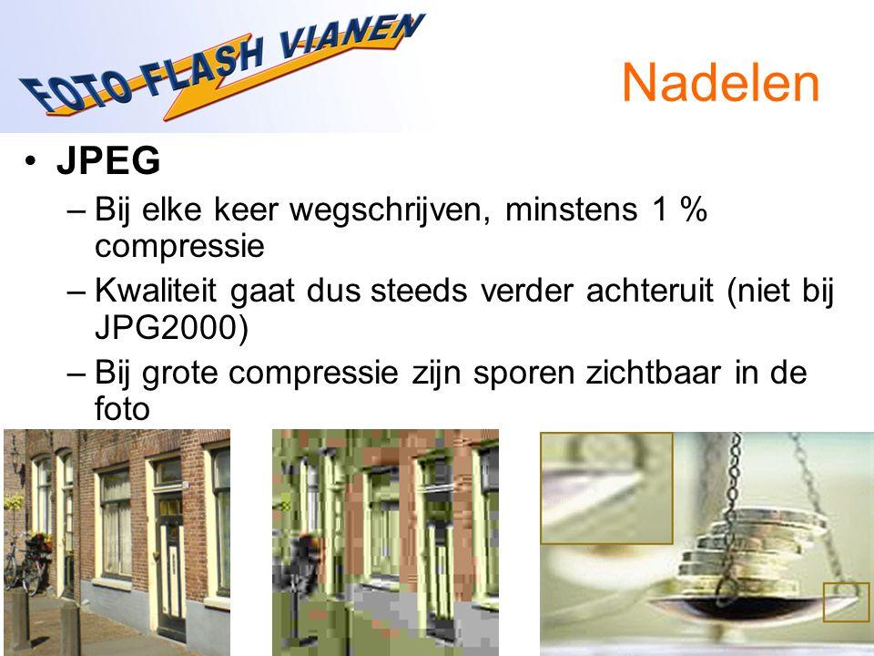 Nadelen JPEG –Bij elke keer wegschrijven, minstens 1 % compressie –Kwaliteit gaat dus steeds verder achteruit (niet bij JPG2000) –Bij grote compressie