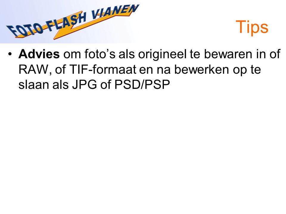 Tips Advies om foto's als origineel te bewaren in of RAW, of TIF-formaat en na bewerken op te slaan als JPG of PSD/PSP