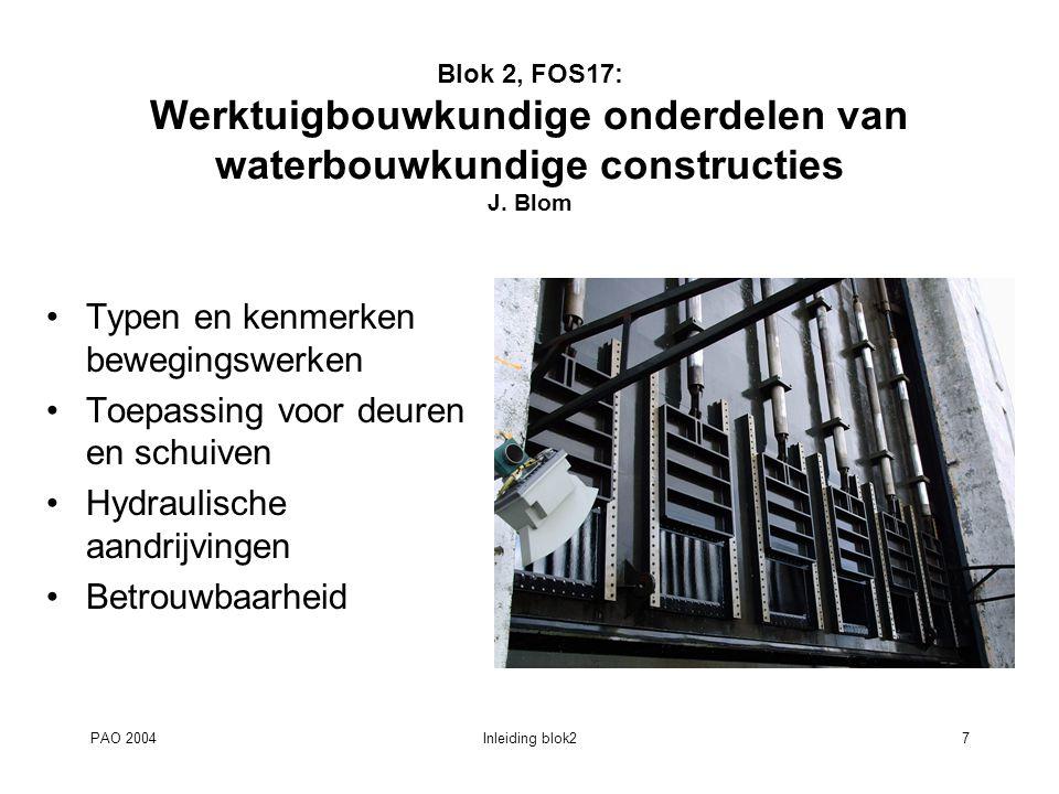 PAO 2004Inleiding blok28 Blok 2, FOS19: Besturing en bediening van waterbouwkundige constructies H.S.