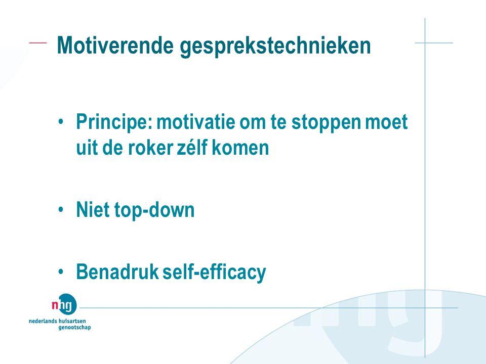 Motiverende gesprekstechnieken Principe: motivatie om te stoppen moet uit de roker zélf komen Niet top-down Benadruk self-efficacy