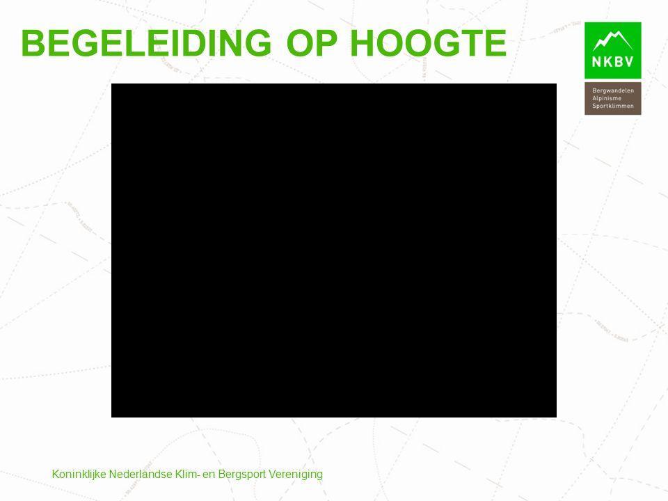 Koninklijke Nederlandse Klim- en Bergsport Vereniging BEGELEIDING OP HOOGTE