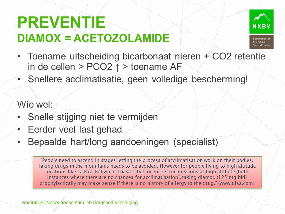 Toename uitscheiding bicarbonaat nieren + CO2 retentie in de cellen > PCO2 ↑ > toename AF Snellere acclimatisatie, geen volledige bescherming! Wie wel