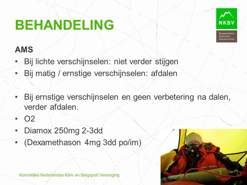 Koninklijke Nederlandse Klim- en Bergsport Vereniging AMS Bij lichte verschijnselen: niet verder stijgen Bij matig / ernstige verschijnselen: afdalen