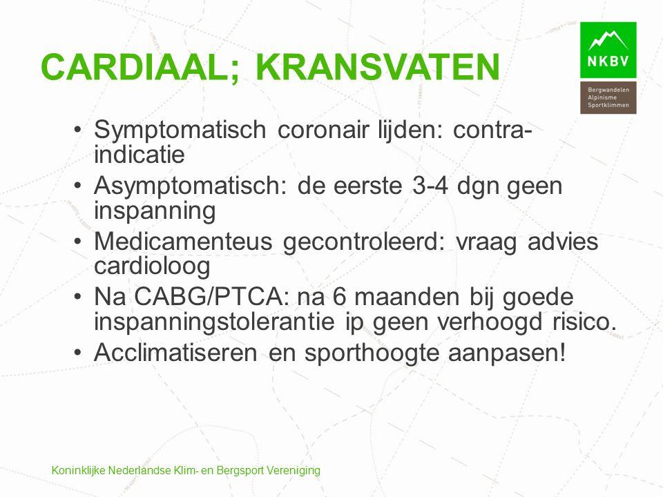 Koninklijke Nederlandse Klim- en Bergsport Vereniging Symptomatisch coronair lijden: contra- indicatie Asymptomatisch: de eerste 3-4 dgn geen inspanni