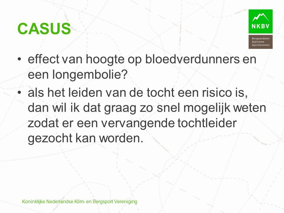 Koninklijke Nederlandse Klim- en Bergsport Vereniging CASUS effect van hoogte op bloedverdunners en een longembolie? als het leiden van de tocht een r