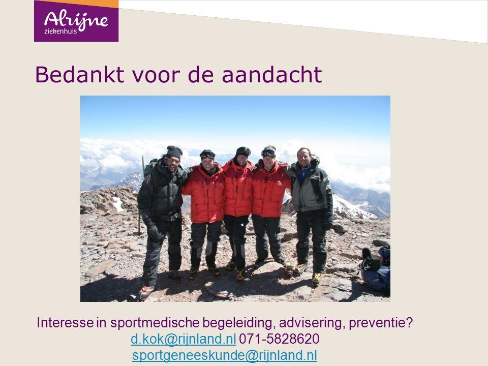 Bedankt voor de aandacht Interesse in sportmedische begeleiding, advisering, preventie? d.kok@rijnland.nl 071-5828620d.kok@rijnland.nl sportgeneeskund