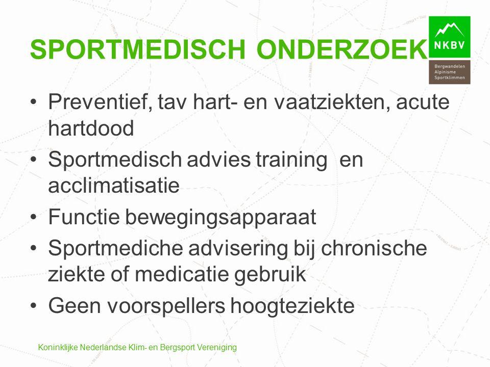 Koninklijke Nederlandse Klim- en Bergsport Vereniging Preventief, tav hart- en vaatziekten, acute hartdood Sportmedisch advies training en acclimatisa
