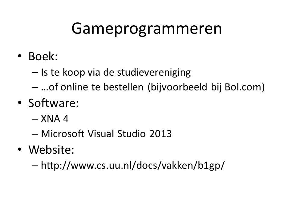 Gameprogrammeren Boek: – Is te koop via de studievereniging – …of online te bestellen (bijvoorbeeld bij Bol.com) Software: – XNA 4 – Microsoft Visual