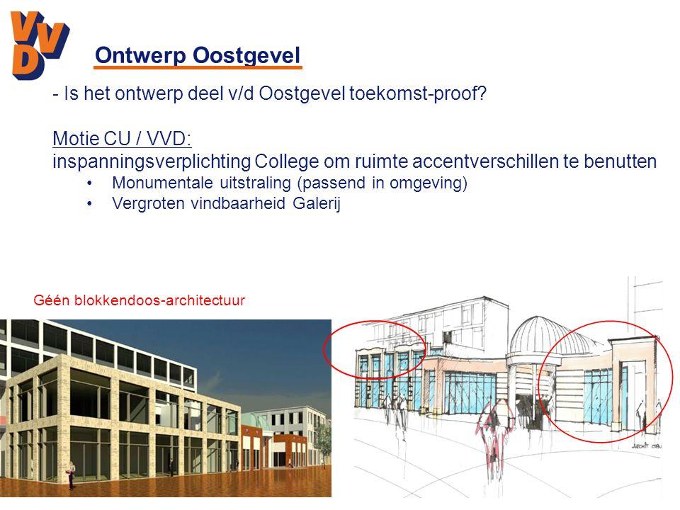 Ontwerp Oostgevel - Is het ontwerp deel v/d Oostgevel toekomst-proof? Motie CU / VVD: inspanningsverplichting College om ruimte accentverschillen te b