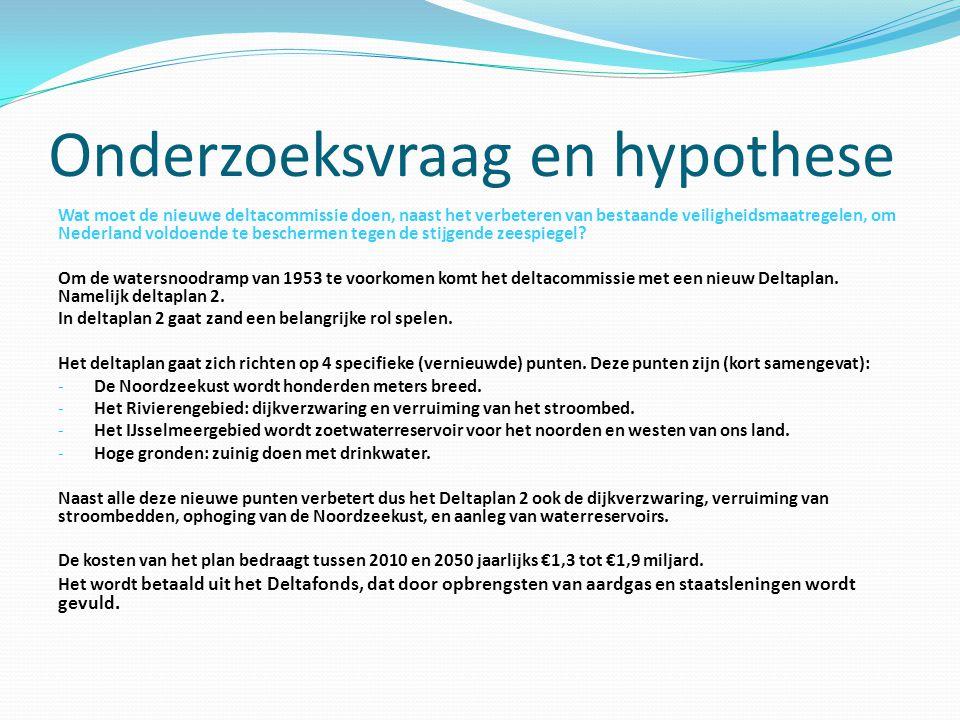 Onderzoeksvraag en hypothese Wat moet de nieuwe deltacommissie doen, naast het verbeteren van bestaande veiligheidsmaatregelen, om Nederland voldoende