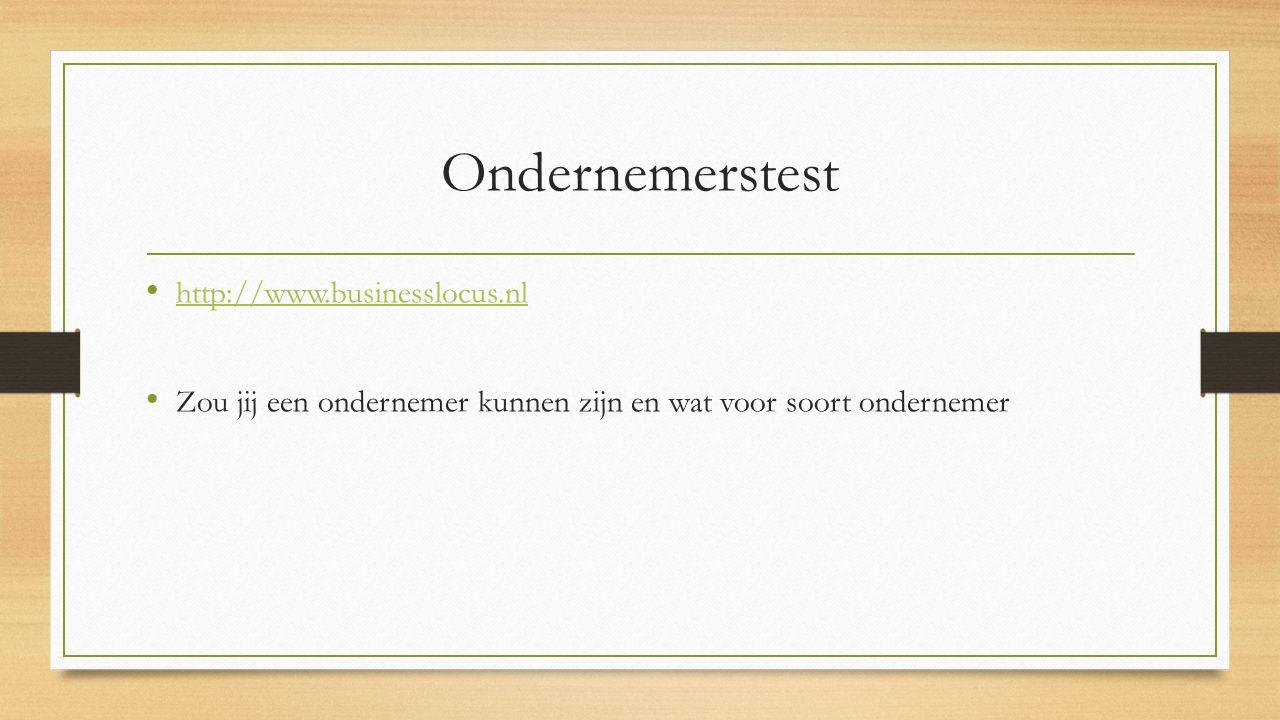 Ondernemerstest http://www.businesslocus.nl Zou jij een ondernemer kunnen zijn en wat voor soort ondernemer
