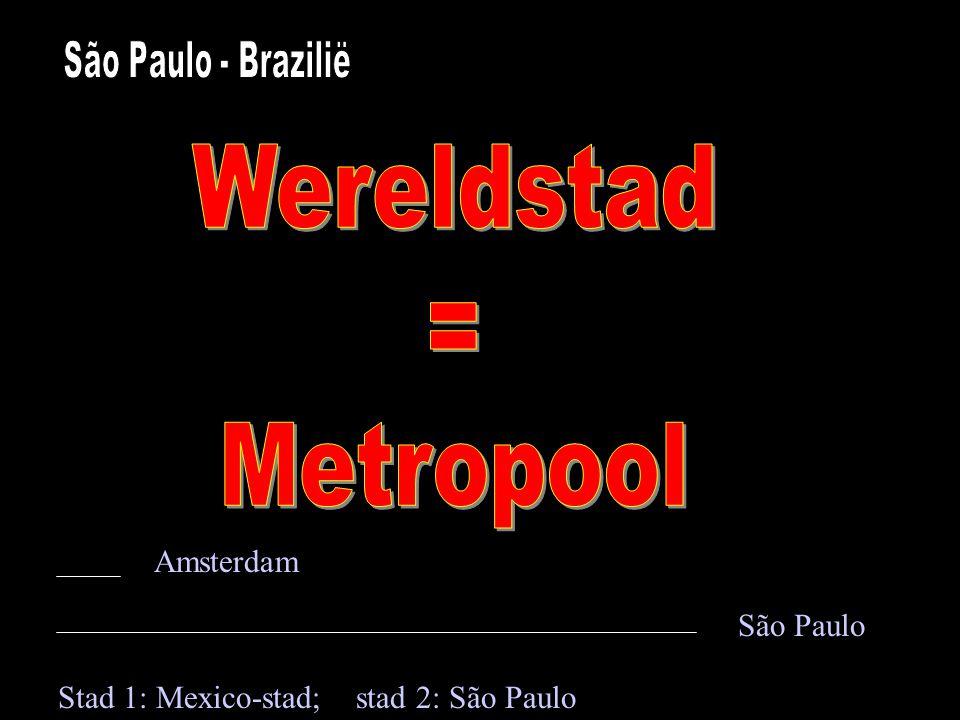 Amsterdam São Paulo Stad 1: Mexico-stad; stad 2: São Paulo