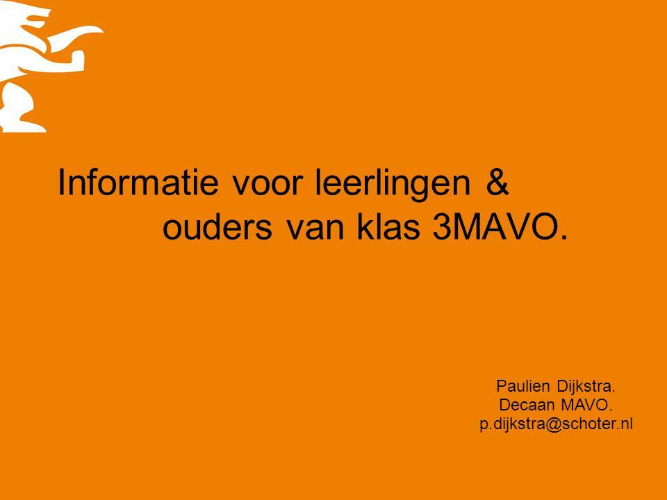 Informatie voor leerlingen & ouders van klas 3MAVO. Paulien Dijkstra. Decaan MAVO. p.dijkstra@schoter.nl
