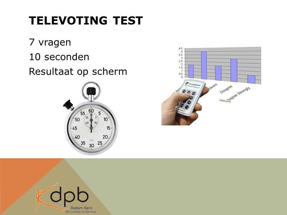 TELEVOTING TEST 7 vragen 10 seconden Resultaat op scherm