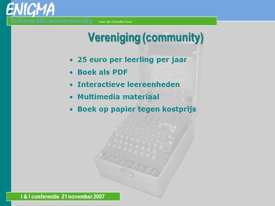 I & I conferentie 21 november 2007 Vereniging (community) 25 euro per leerling per jaar Boek als PDF Interactieve leereenheden Multimedia materiaal Boek op papier tegen kostprijs