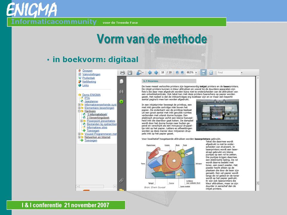 I & I conferentie 21 november 2007 Vorm van de methode digitaal verrijkt materiaal  klaar voor gebruik in ELO