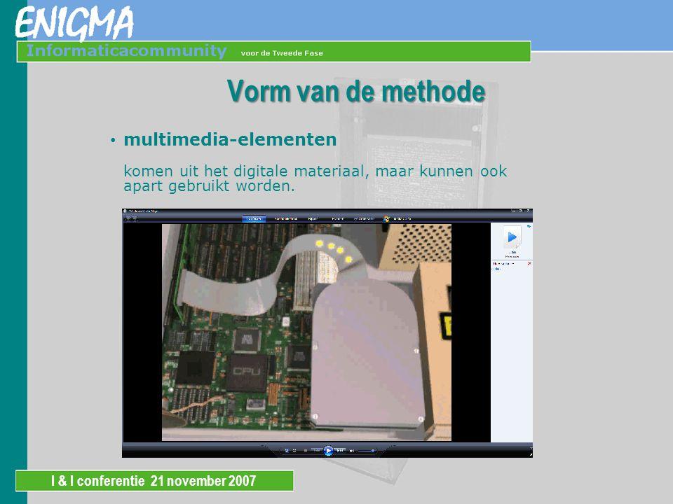 I & I conferentie 21 november 2007 Vorm van de methode mixed media: een combinatie van …
