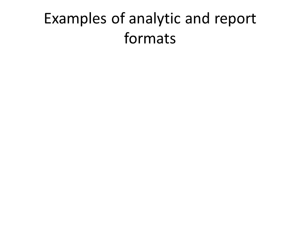 Examples of analytic and report formats