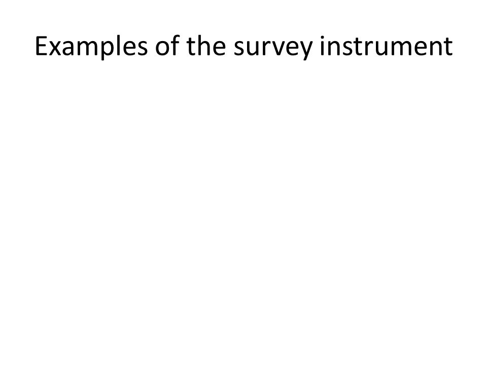 Examples of the survey instrument