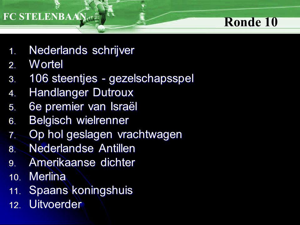 1. Nederlands schrijver 2. Wortel 3. 106 steentjes - gezelschapsspel 4.