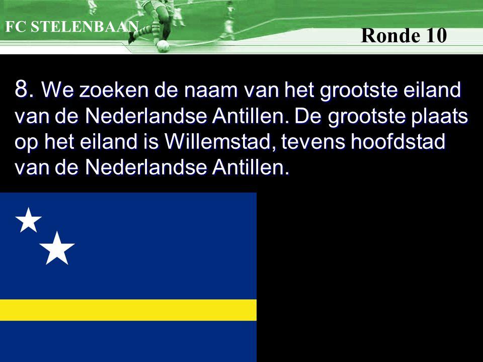 8. We zoeken de naam van het grootste eiland van de Nederlandse Antillen.